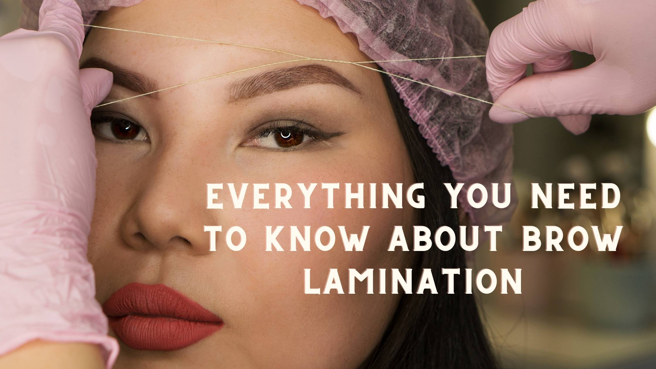 Everything you need to know about brow lamination